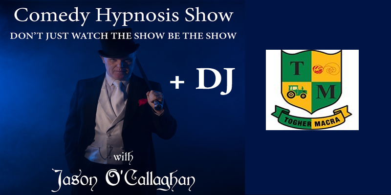 Image for Togher Macra Present Comedy Hypnotist & Mentalist Jason O Callaghan + DJ